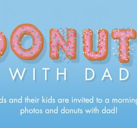 Donuts with Dad - dads and their kids are invited to a morning of photos and donuts with dad